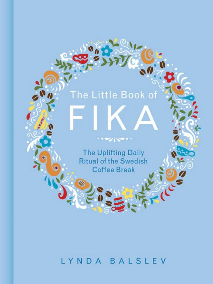 Swedish Fika - The Little Book of Fika